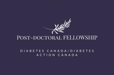 ACTION DIABÈTE CANADA PARTENAIRE DE DIABÈTE CANADA POUR OFFRIR UNE OCCASION POST-DOCTORALE